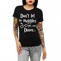 Harry Potter - Don`t Let The Muggles Get You Down Kadın T-Shirt